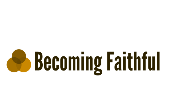 Becoming Faithful